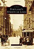 Portland's Streetcar Lines (Images of Rail)