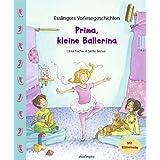 """Prima, kleine Ballerina: Esslingers Vorlesegeschichtenvon """"Ulrike Fischer"""""""