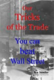 img - for Our Tricks of the Trade: You can beat Wall Street book / textbook / text book