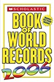img - for Scholastic Book Of World Records 2006 book / textbook / text book