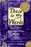 These Is My Words: The Diary of Sarah Agnes Prine, 1881-1901 by Nancy Turner