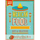 Mexican Cooking: Hot & Delicious (Something Else Publishing eCookbooks) ~ Something Else Publishing