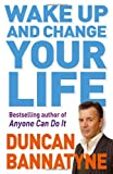 Duncan Bannatyne Wake Up and Change Your Life