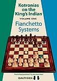Kotronias on the King's Indian: Fianchetto Systems (Volume 1)