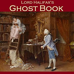 Lord Halifax's Ghost Book: The Two Books Complete in One Volume | [Lord Halifax]