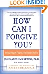 How Can I Forgive You?: The Courage t...