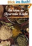 Der Schatz der Ayurveda K�che: mit �b...