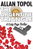 img - for The Argentine Triangle: A Craig Page Thriller book / textbook / text book
