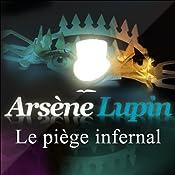 Le piège infernal (Arsène Lupin 17) | Maurice Leblanc