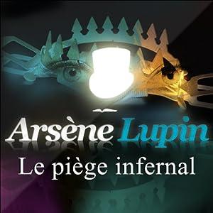Le piège infernal (Arsène Lupin 17) | Livre audio