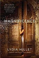 Magnificence: A Novel