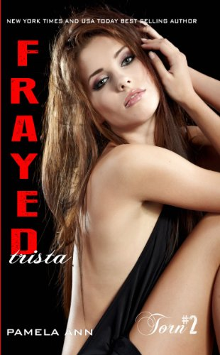 Frayed (Torn Series #2) by Pamela Ann