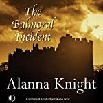 The Balmoral Incident | Alanna Knight