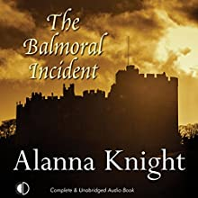 The Balmoral Incident (       UNABRIDGED) by Alanna Knight Narrated by Lesley Mackie