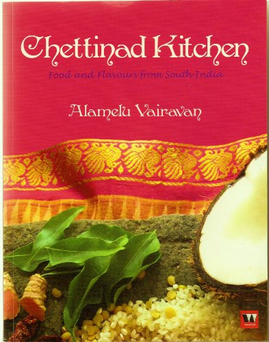 Chettinad Kitchen: Food and Flavours from South India