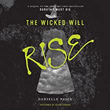 The Wicked Will Rise (       UNABRIDGED) by Danielle Paige Narrated by Devon Sorvari