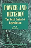img - for Power and Decision: The Social Control of Reproduction (Harvard Series on Population and International Health) book / textbook / text book