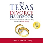 The Texas Divorce Handbook: Your Step-by-Step Guide to Successfully Navigating Texas Divorce   Bryan Fagan