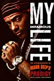 My Infamous Life. The Autobiography of Mobb Deep's Prodigy