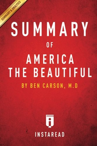 Summary of America the Beautiful: by Ben Carson, M.D | Includes Analysis
