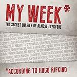 My Week: As Told to Hugo Rifkind   Hugo Rifkind