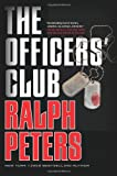 The Officers' Club (0765326809) by Peters, Ralph