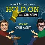 Ep. 7: Moshe Kasher's Sex-Positive Family   Eugene Mirman,Moshe Kasher