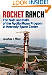 Rocket Ranch: The Nuts and Bolts of t...