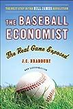 J. C. Bradbury The Baseball Economist: The Real Game Exposed