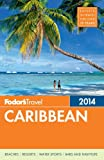 Fodors Caribbean 2014 (Full-color Travel Guide)