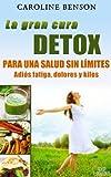 La gran cura detox. Adi�s fatiga, dolores y kilos. 11 claves para una salud sin l�mites. (Salud natural)