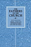 St Augustine: Christian Instruction, Admonition and Grace, the Christian Combat, Faith, Hope and Charity (Fathers of the Church (Paperback)) (0813213185) by Augustine