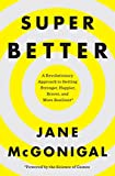 SuperBetter: A Revolutionary Approach to Getting Stronger, Happier, Braver and More Resilient—Po…