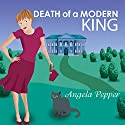 Death of a Modern King: Stormy Day Mystery, Book 4 Audiobook by Angela Pepper Narrated by C.S.E Cooney