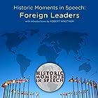 Historic Moments in Speech: Foreign Leaders Rede von  The Speech Resource Company Gesprochen von: Robert Wikstrom
