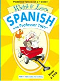 Watch & Learn Spanish With Professor Toto, Part 1: Eric Goes to School (Spanish Edition)