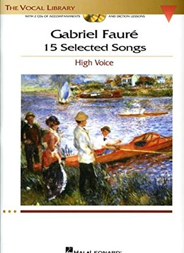 Gabriel Faure: 15 Selected Songs: The Vocal Library - High Voice with online audio