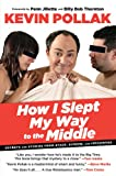 img - for How I Slept My Way to the Middle: Secrets and Stories from Stage, Screen, and Interwebs book / textbook / text book
