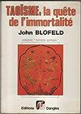 Taoïsme: La quête de l'immortalité (2703302363) by John Blofeld