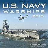 U.S. Navy Warships 2015: 16-Month Calendar including September 2014 through December 2015