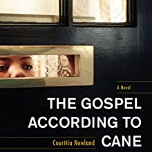 The Gospel According to Cane (       UNABRIDGED) by Courttia Newland Narrated by Robin Miles