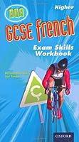 GCSE French for AQA Exam Skills Workbook & CD-ROM Higher
