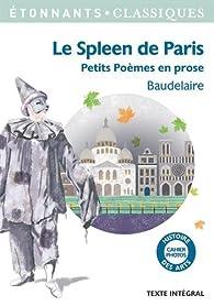 Le Spleen de Paris : Petits po�mes en prose par Charles Baudelaire