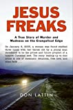 img - for Jesus Freaks: A True Story of Murder and Madness on the Evangelical Edge book / textbook / text book