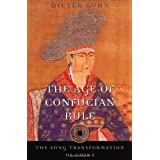 The Age of Confucian Rule: The Song Transformation of China (History of Imperial China)