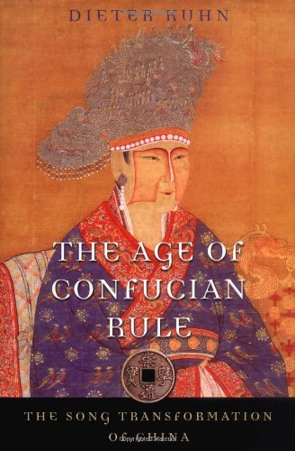 The Age of Confucian Rule: The Song Transformation of China: 0 (History of Imperial China)