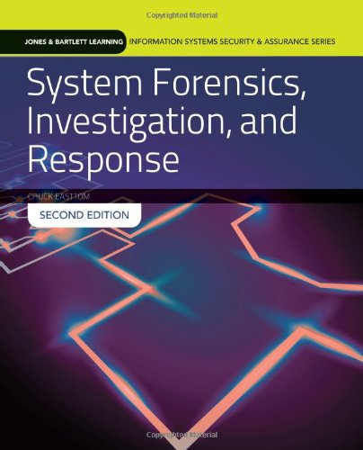 System Forensics, Investigation and Response (Jones & Bartlett Learning Information Systems Security & Ass)