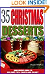 35 Christmas Dessert Recipes: Quick R...