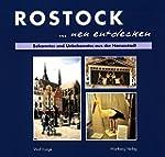 Rostock neu entdecken: Bekanntes und...