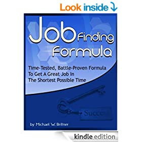 Job Finding Formula: Time-Tested, Battle-Proven Formula To Get A Great Job In The Shortest Possible Time